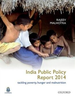 Book India Public Policy Report 2014: Tackling Poverty, Hunger and Malnutrition by Rajeev Malhotra