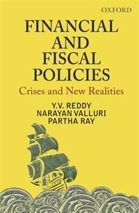 Book Financial and Fiscal Policies: Crises and New Realities by Y. V. Reddy