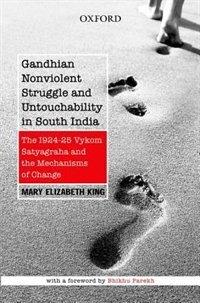 Book Gandhian Nonviolent Struggle and Untouchability in South India: The 1924-25 Vykom Satyagraha and… by Mary Elizabeth King