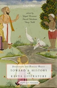 Book Innovations and Turning Points: Toward a History of Kavya Literature by Yigal Bronner