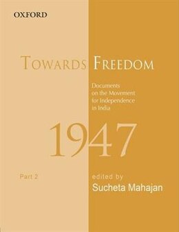 Book Towards Freedom: Documents on the Movement for Independence in India, 1947, Part 2 by Sucheta Mahajan
