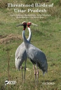 Book Threatened Birds of Uttar Pradesh by Asad R. Rahmani