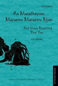 Book Aa Maratheyum Marannu Marannu Njan: And Slowly Forgetting That Tree by K. R Meera