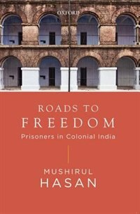 Roads to Freedom: Prisoners under Colocial Rule