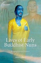Lives of Early Buddhist Nuns: Biographies as History