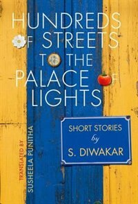Book Hundreds of Streets to the Palace of Lights: Short Stories by S Diwakar by S. Diwakar