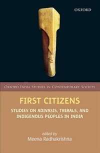 Book First Citizens: Studies on Adivasis, Tribals, and Indigenous Peoples in India by Meena Radhakrishna