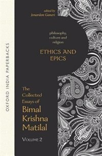 Book Ethics and Epics: The Collected Essays of Bimal Krishna Matilal Volume II by Bimal Krishna Matilal