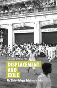 Book The State-Refugee Relations in India by Abhijit Dasgupta