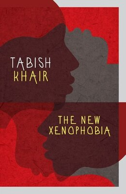 Book The New Xenophobia by Tabish Khair