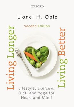 Book Living Longer, Living Better: Lifestyle, exercise, diet and yoga for heart and mind by Lionel Opie