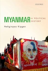 Book Myanmar: A Political History by Nehginpao Kipgen