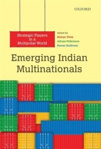 Book Emerging Indian Multinationals: Strategic Players in a Multipolar World by Mohan Thite