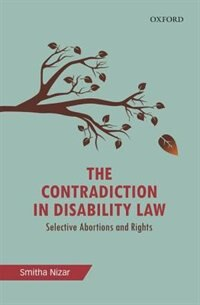 Book The Contradiction in Disability Law: Selective Abortions and Rights by Smitha Nizar