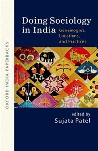Book Doing Sociology in India: Genealogies, Locations, and Practices by Sujata Patel
