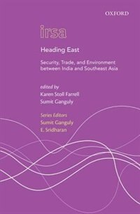 Book Heading East: Security, Trade, and Environment between India and Southeast Asia by Karen Stoll Farrell