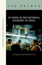 At Work in the Informal Economy of India: A Perspective from the Bottom Up (OIP)
