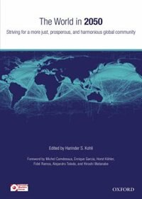 Book The World in 2050: Striving For a More Just, Prosperous, and Harmonious Global Community by Harinder S. Kohli