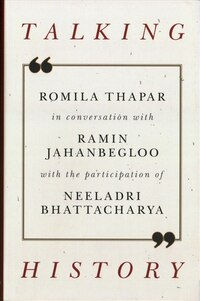 Talking History: Romila Thapar in Conversation with Ramin Jahanbegloo