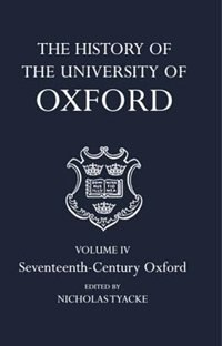 Book The History of the University of Oxford: Volume IV: Seventeenth-Century Oxford by Nicholas Tyacke