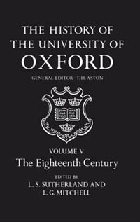 Book The History of the University of Oxford: Volume V: The Eighteenth Century by T. H. Aston