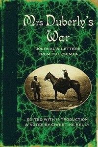 Book Mrs Duberlys War: Journal and Letters from the Crimea, 1854-6 by Christine Kelly