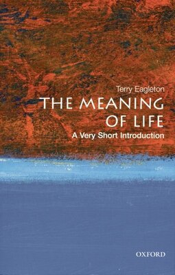 Book The Meaning of Life: A Very Short Introduction by Terry Eagleton