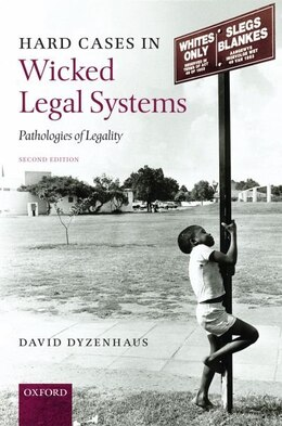 Book Hard Cases in Wicked Legal Systems: Pathologies of Legality by David Dyzenhaus