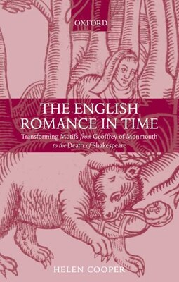 Book The English Romance in Time: Transforming Motifs from Geoffrey of Monmouth to the Death of… by Helen Cooper