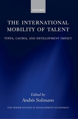 Book The International Mobility Of Talent: Types, Causes, And Development Impact by Andres Solimano