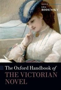 Book The Oxford Handbook of the Victorian Novel by Lisa Rodensky