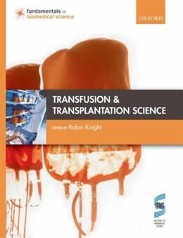 Book Transfusion and Transplantation Science by Robin Knight