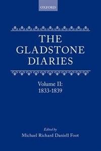 Book The Gladstone Diaries: Volume II: 1833-1839 by William Gladstone