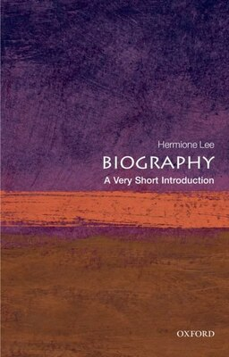 Book Biography: A Very Short Introduction by Hermione Lee