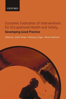 Book Economic Evaluation of Interventions for Occupational Health and Safety: Developing Good Practice by Emile Tompa