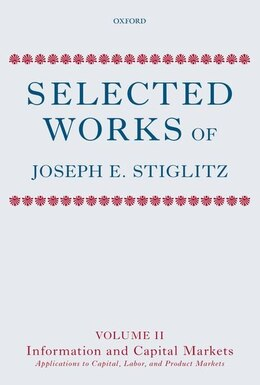 Book Selected Works of Joseph E. Stiglitz: Volume II: Information and Economic Analysis: Applications to… by Joseph E. Stiglitz