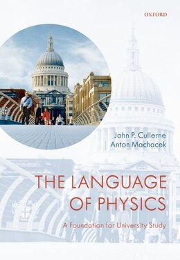 Book The Language of Physics: A Foundation for University Study by John P. Cullerne