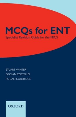 Book MCQs for ENT: Specialist Revision Guide for the FRCS by Stuart Winter