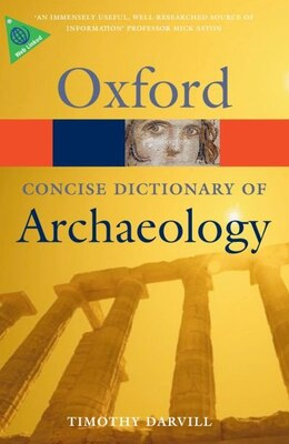 Book Concise Oxford Dictionary of Archaeology by Timothy Darvill