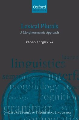 Book Lexical Plurals: A Morphosemantic Approach by Paolo Acquaviva