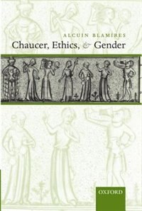 Book Chaucer, Ethics, and Gender by Alcuin Blamires