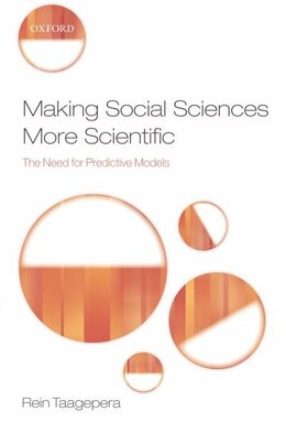 Book Making Social Sciences More Scientific: The Need for Predictive Models by Rein Taagepera