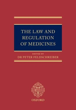 Book The Law and Regulation of Medicines by Peter Feldschreiber