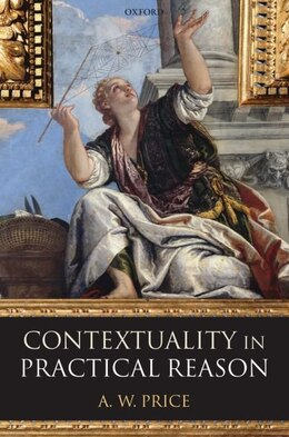 Book Contextuality in Practical Reason by A. W. Price