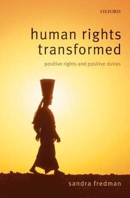 Book Human Rights Transformed: Positive Rights and Positive Duties by Sandra Fredman FBA