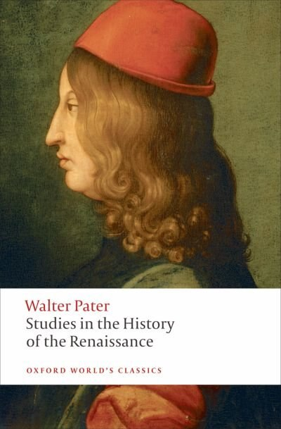 Studies in the History of the Renaissance: New Edition by Walter Pater