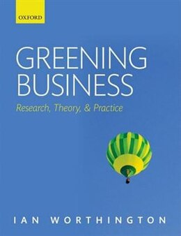 Book Greening Business: Research, Theory, and Practice by Ian Worthington