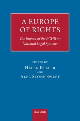 Book A Europe of Rights: The Impact of the ECHR on National Legal Systems by Helen Keller