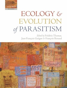 Book Ecology and Evolution of Parasitism: Hosts to Ecosystems by Frederic Thomas