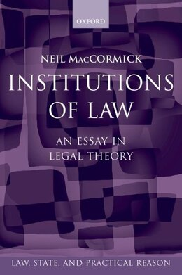 Book Institutions of Law: An Essay in Legal Theory by Neil Maccormick